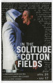 """In the Solitude of Cotton Fields"" (Dans la solitude des champs de coton), by..."