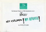 "Athol Fugard's ""My Children! My Africa!"" program for the United Kingdom Tour of 7 Stages..."