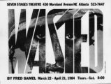 """Wasted,"" poster for play by Fred Gamel, 7 Stages Theatre, Atlanta, Georgia, March 22 -..."