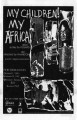 "Athol Fugard's ""My Children! My Africa!"" program for the performances at 7 Stages..."