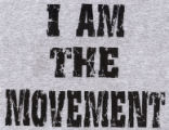I Am the Movement [t-shirt], circa 1990s