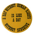 A day without human rights is like a day without sunshine, circa 1980s