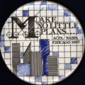 Make No Little Plans: ACPA/NASPA Chicago 1987 [button], 1987