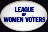 League of Women Voters [button], circa 1970s