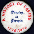 Nursing in Georgia, A History of Caring, 1776-1976 [button], 1976
