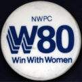 NWPC, W80, Win With Women [button], circa 1980s
