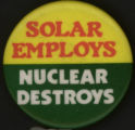 Solar Employs, Nuclear Destroys [button], circa 1980s