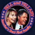 Bill and Hillary, America's Next First Family [button], circa 1992