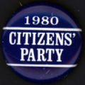 1980, Citizens' Party [button], circa 1980s