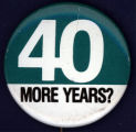 40 More Years? [button], circa 1980s