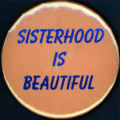 Sisterhood is Beautiful [button], circa 1980s