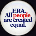 ERA. All people are created equal. [button], circa 1980s