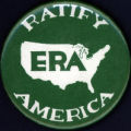 Ratify America, ERA [button], circa 1980s