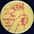 ERA: The Battle's Not Over [button], circa 1980s