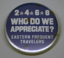 2, 4, 6, 8. Who do we appreciate? Eastern Frequent Travelers. [button], circa 1960s