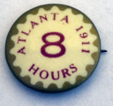 8 Hours button, Atlanta, 1911