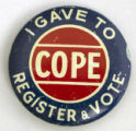 I Gave to COPE, Register and Vote [button], circa 1970s