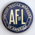 United Textile Workers of America - AF of L [button], circa 1950s