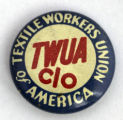 Textile Workers of America - TWUA-CIO [button], circa 1950s