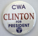 CWA: Clinton for President [button], circa 1992