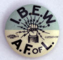 I.B.E.W. - A.F. of L. [button], circa 1950s