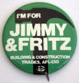 I'm for Jimmy and Fritz [button], circa 1980s