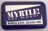 Myrtle for Mayor [button], 1993