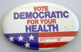 Vote Democratic for Your Health [button], 1992