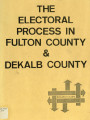 The Electoral Process in Fulton County & DeKalb County